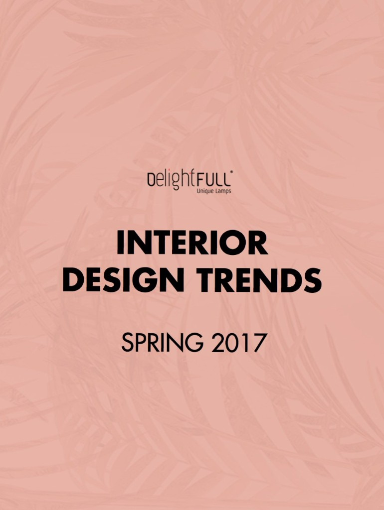 'INTERIOR DESIGN TRENDS: SPRING 2017', THE EBOOK YOU CAN'T MISS!